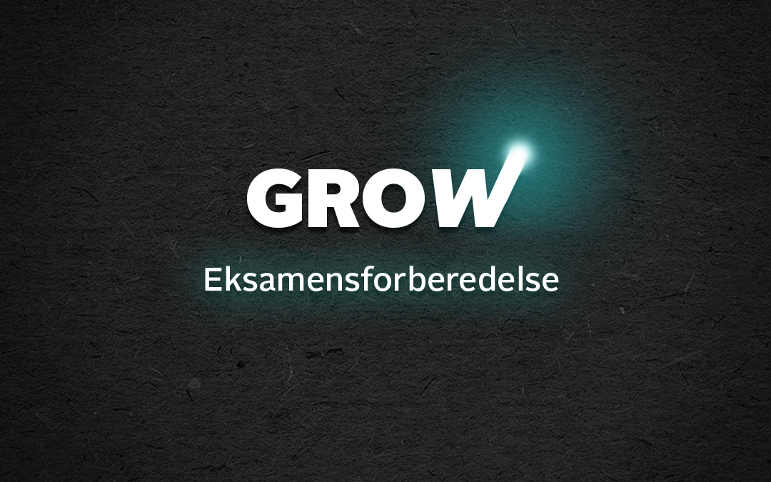 GROW eksamensforberedelse